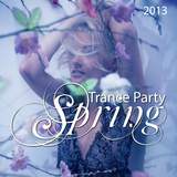 Trance Party Spring 2013 by Various Artists mp3 download