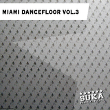 Miami Dancefloor Vol.3 by Various Artists mp3 download