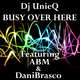 Dj Unieq Feat. Abm, Danibrasco, Yl, & Kg Superstar - Busy Over Here