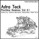 Astra Teck - Machine Remixes, Vol. 1