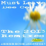 Must Leave - the 2013 Remixes by Dee Costa mp3 download