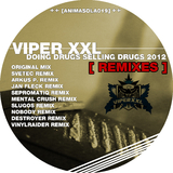 Doing Drugs Selling Drugs 2012 Remixes by Viper Xxl mp3 download