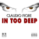 Claudio Fiore - In Too Deep