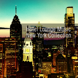 Hotel Lounge Music New York Collection by Various Artists mp3 download