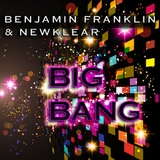 Big Bang by Benjamin Franklin & Newklear mp3 download