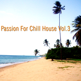 Passion for Chill House Vol.3 by Various Artists mp3 download