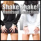Shake Shake! Handsup Selection Vol. 1 by Various Artists mp3 download
