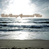 Latin Lounge Grooves and Vibes by Various Artists mp3 download