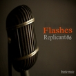 Replicant06 - Flashes