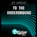 To The Underground by Joy Marquez mp3 download