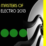 Masters of Electro 2013 by Various Artists mp3 download