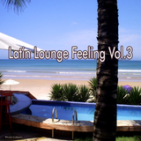 Latin Lounge Feeling Vol.3 by Various Artists mp3 download