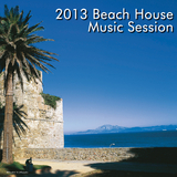 2013 Beach House Music Session by Various Artists mp3 download