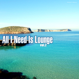 All I Need Is Lounge Vol.2 by Various Artists mp3 download